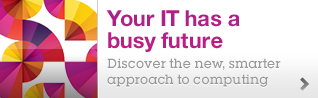 Your IT has a busy future. Discover the new, smarter approach to computing