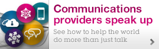 Communications providers speak up  See how to help the world do more than just talk
