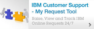 IBM Customer Support - My Request Tool Raise, View and Track IBM Online Requests 24/7