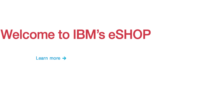 Welcome to IBM's eSHOP