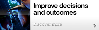 Improve decisions <br />and outcomes
