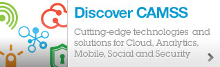 Discover CAMSS. Cutting-edge technologies and solutions for Cloud, Analytics, Mobile, Social and Security