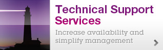 Technical Support Services. Increase availability and simplify management.