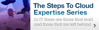 The Steps To Cloud Expertise Series. In IT there are those that lead and those that are left behind