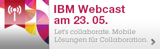 IBM Webcast am 23. 05. Let's collaborate! Mobile Lösungen für Collaboration.