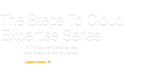 The Steps To Cloud Expertise Series