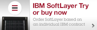 IBM SoftLayer Try or buy now. Order SoftLayer based on an individual IBM contract