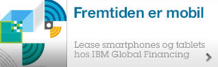 Fremtiden er mobil Lease smartphones og tablets hos IBM Global Financing