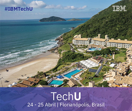 IBM Systems TechU em Florianopolis, 24-25 April