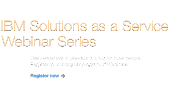 IBM Solutions as a Service Webinar Series