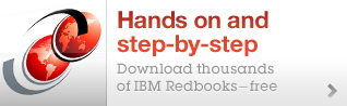 Hands on and step-by-step. Download thousands of IBM Readbooks -- Free.