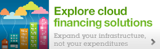 Explore cloud financing solutions Expand your infrastructure,not your expenditures