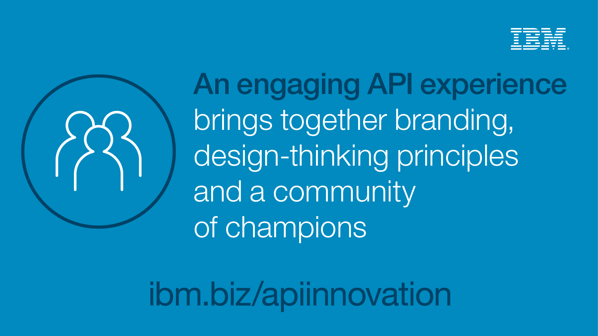 An engaging API Experience - Brings together branding, design-thinking principles  and a community of champions - ibm.biz/apiinnovation
