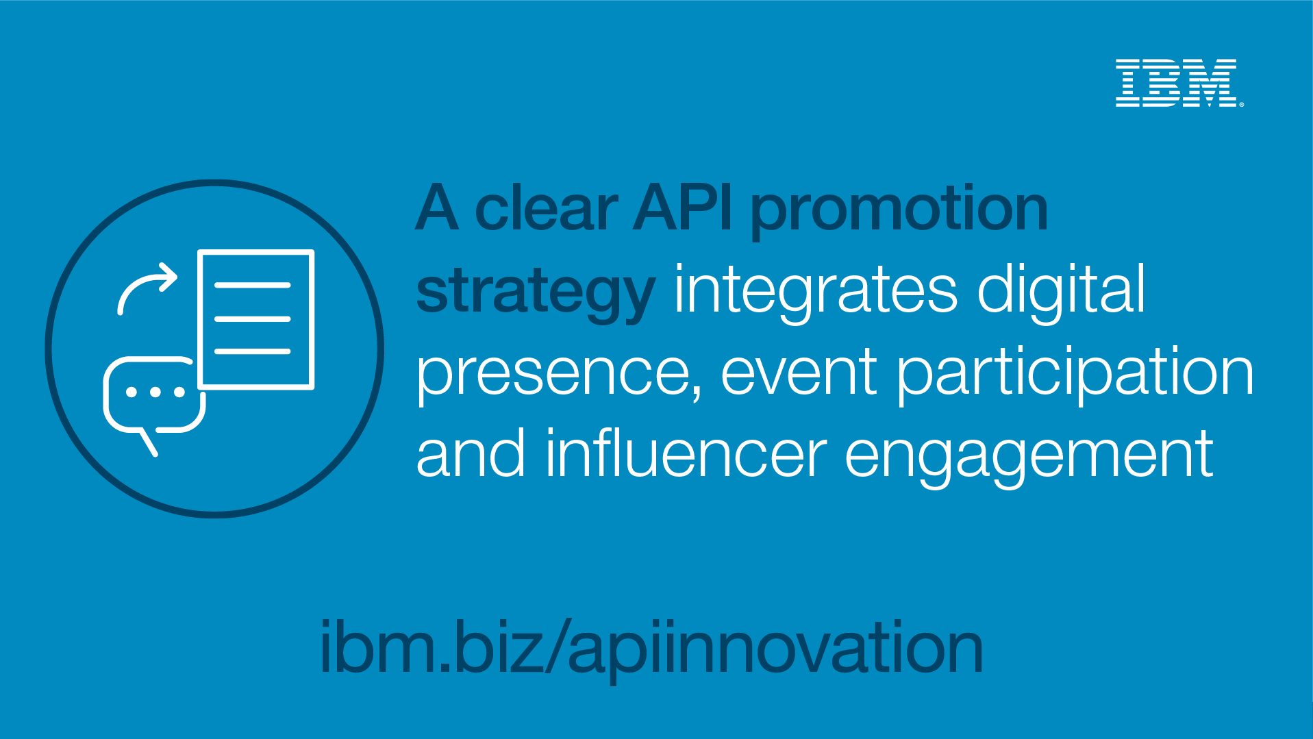 A clear API promotion strategy integrates digital presence, event participation and influencer engagement - ibm.biz/apiinnovation