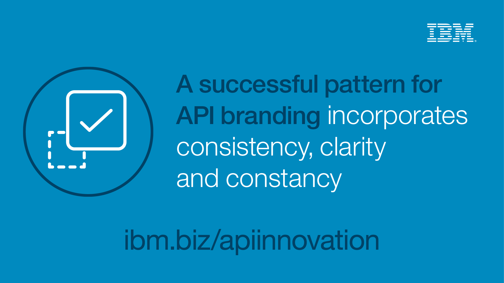 A successful pattern for API branding incorporates consistency, clarity and constancy - ibm.biz/apiinnovation