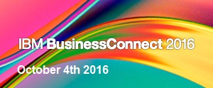 IBM BusinessConnect 2016. October 4th 2016
