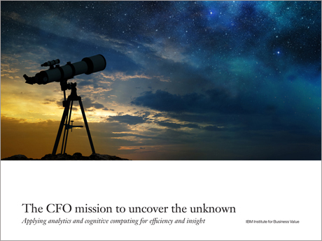 The CFO mission to uncover the unknown - Applying analytics and cognitive computing for efficiency and insight - IBM Institute for Business Value