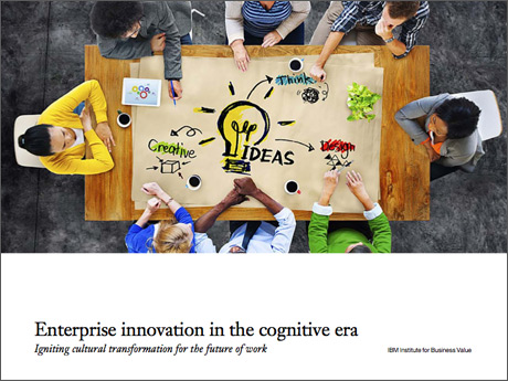 Enterprise innovation in the cognitive era: Igniting cultural transformation for the future of work