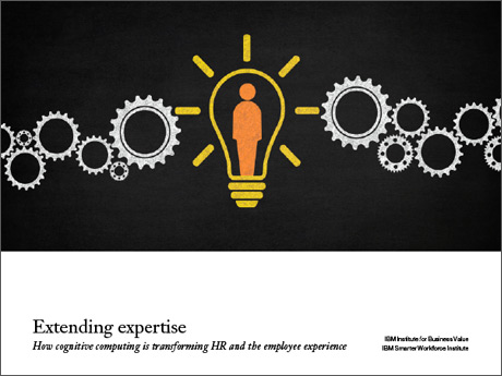 Extending expertise. How cognitive computing is transforming HR and the employee experience. IBM Institute for Business Value. IBM Smarter Workforce Institute