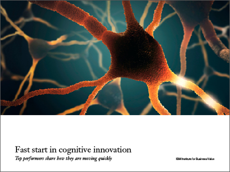 Fast start in cognitive innovation: Top performers share how they are moving quickly
