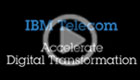 IBM Telecom. Accelerate Digital Transformation (YouTube, 00:05:51).