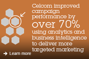 Celcom improved campaign perfomance by over 70% using analytics and business intelligence to deliver more targeted marketing. Learn more.