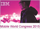 IBM at MWC 2015, Barcelona, March 2-5