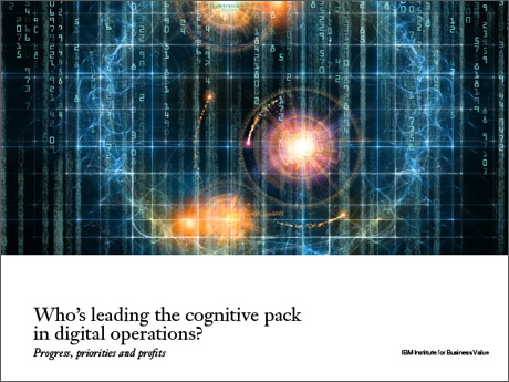 Who's leading the cognitive pack in digital operations? Progress, priorities and profits