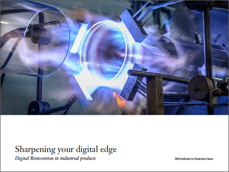 Sharpening your digital edge. Digital Reinvention in industrial products
