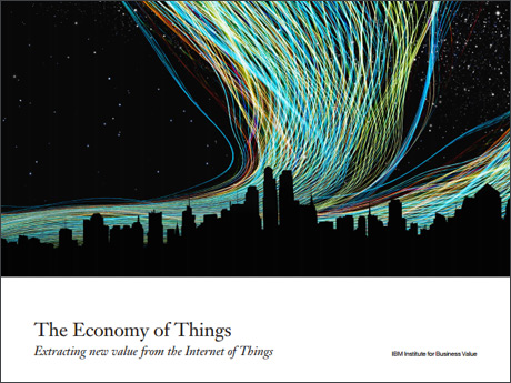 The Economy of Things: Extracting new value from the Internet of Things