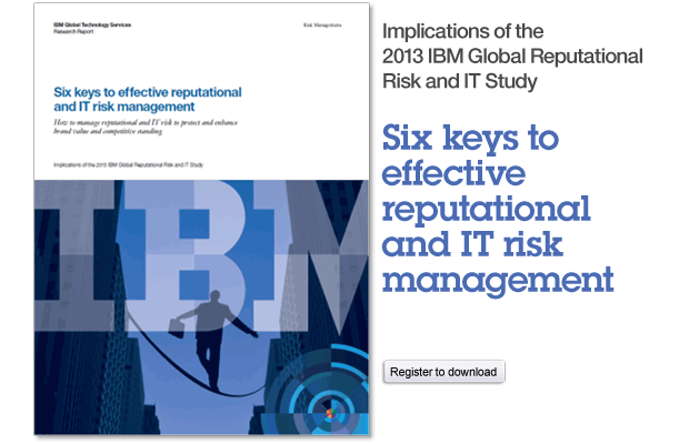 Six keys to effective reputational and IT risk management Register to download