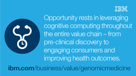 Opportunity rests in leveraging cognitive computing throughout the entire value chain - from pre-clinical discovery to engaging consumers and improving health outcomes. - ibm.com/business/value/genomicmediciner