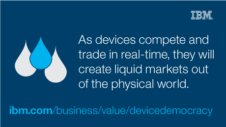 As devices compete and trade in real-time, they will create liquid markets out of the physical world.