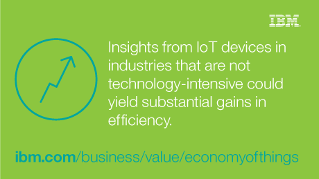 Insights from IoT devices in industries that are not technology-intensive could yield substantial gains in efficiency.
