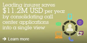 Leading insurer saves $11.2M USD per year by consolidating call center applications into a single view. Learn more.