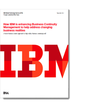 How IBM is enhancing Business Continuity Management to help address changing business realities
