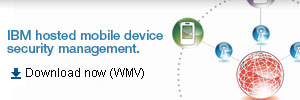 IBM hosted mobile device security management. Register now