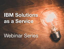 IBM Solutions as a Service. Webinar Series