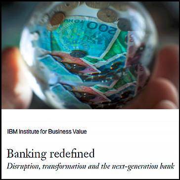 IBM institute for Business value - Banking redefinder - Disruption, transformation and the next generation bank