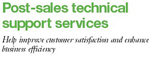 Post-sales technical support services. Help improve customer satisfaction and enhance business efficiency.