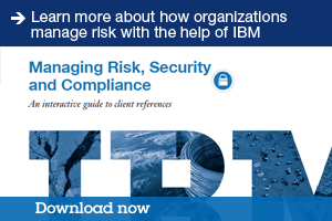 Learn more about how organizations manage risk with the help of IBM. Managing Risk, Security and Compliance. An interactive guide for clients references. Download now.