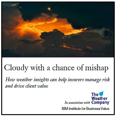 Cloudy with a chance of mishap - How weather insights can help insurers manage risk and drive client value