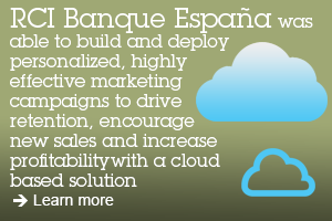 RCI Banque España was able to build and deploy personalized, highly effective marketing campaigns to drive retention, encourage new sales and increase profitability with a cloud based solution. Learn more.