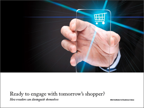 Ready to engage with tomorrow's shopper? - How retailers can distinguish themselves
