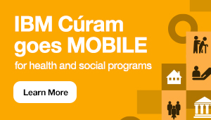 IBM Cúram goes MOBILE for health and social programs. Learn More.