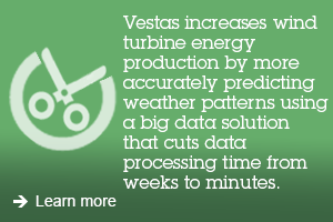 Vestas increases wind turbine energy production by more accurately predicting weather patterns using a big data solution that cuts data processing time from weeks to minutes. Learn more.