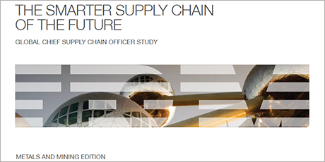 THE SMARTER SUPPLY CHAIN OF THE FUTURE - Global Chief Supply Chain Officer Study - Metals and Mining industry edition