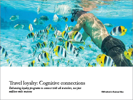 Travel loyalty – Cognitive connections: Enhancing loyalty programs to connect with all travelers, not just million-mile mavens
