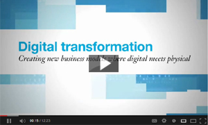 Digital transformation. Creating new business models where digital meets physical. View the video