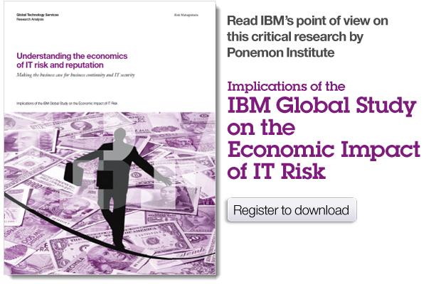 Read IBM's point of view on this critical research by Ponemon Institute. Implications of the IBM Global Study on the Economic Impact of IT Risk. Register to download.